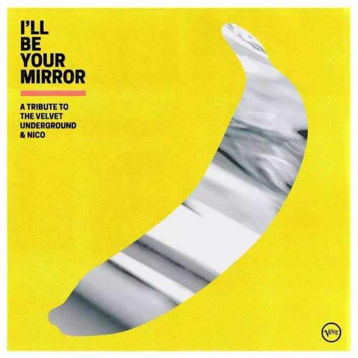 I'll Be Your Mirror - A Tribute To The Velvet Underground and Nico
