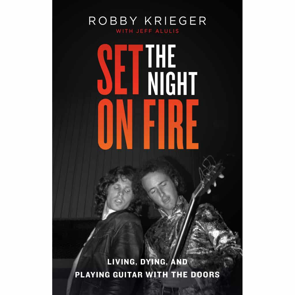 Autobiographie de Robby Krieger - Set The Night On Fire